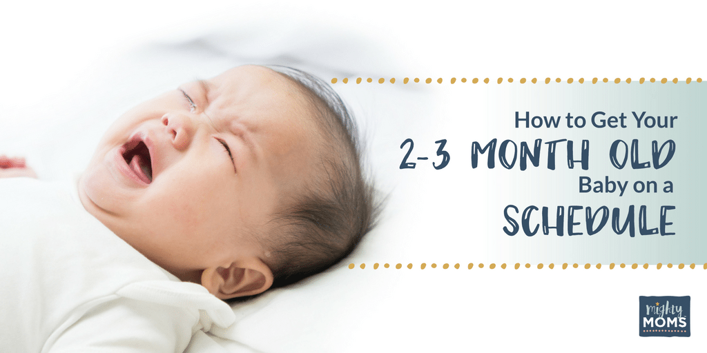 How to Get Your 2-3 Month Old Baby on a Schedule - MightyMoms.club