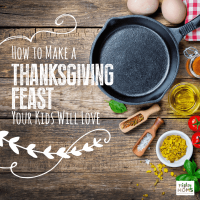 How to Make a Thanksgiving Feast Your Kids Will Love