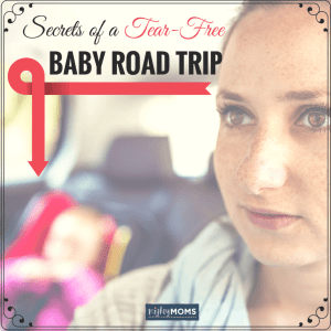 Secrets of a Tear-Free Baby Road Trip ~ MightyMoms.club