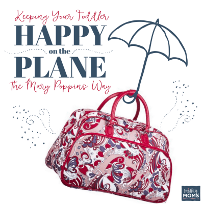 Keeping Your Toddler Happy on the Plane (The Mary Poppins Way)