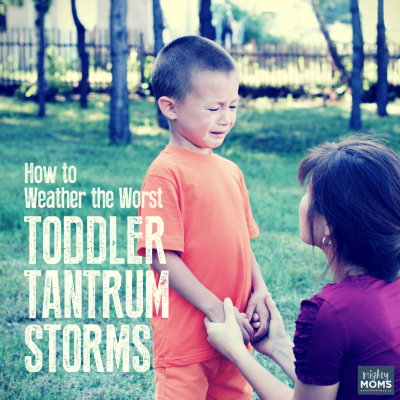 How to Weather the Worst Toddler Tantrum Storms
