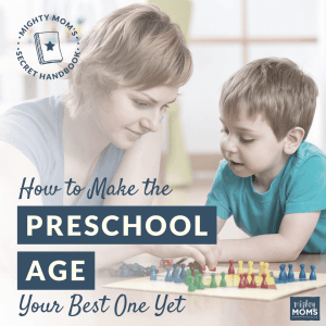 How to Make the Preschool Age Your Best One Yet
