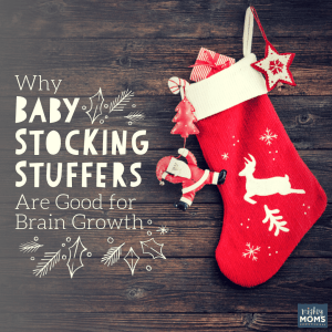 Baby Stocking Stuffers are a great opportunity for brain growth! - MightyMoms.club