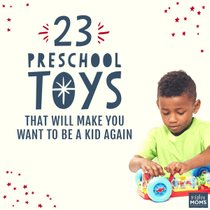 23 Preschool Toys That Will Make You Want to be a Kid Again - MightyMoms.club
