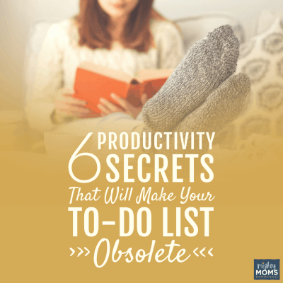 6 Productivity Secrets That Will Make Your To-Do List Obsolete