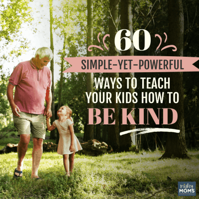 60 Simple-Yet-Powerful Ways to Teach Your Kids How to be Kind {Freebie!}