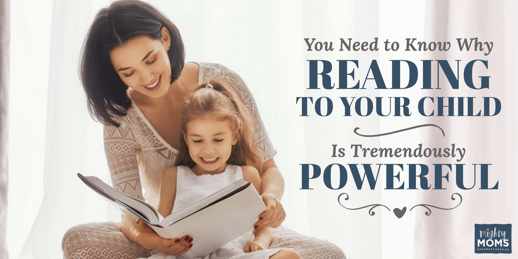 You Need to Know Why Reading to Your Child Is Tremendously Powerful - MightyMoms.club