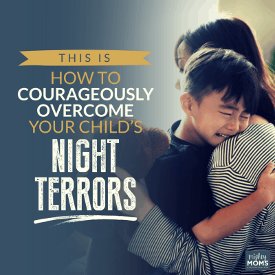 This is How to Courageously Overcome Your Child's Night Terrors