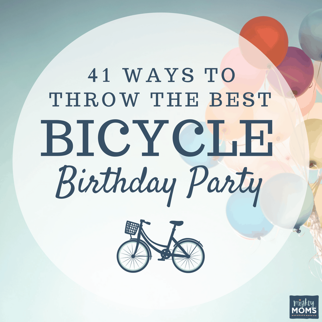 41 Ways to Throw the Best Bicycle Birthday Party • The Mighty Moms Club