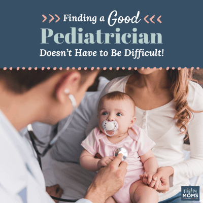 Finding a Good Pediatrician Doesn't Have to Be Difficult!