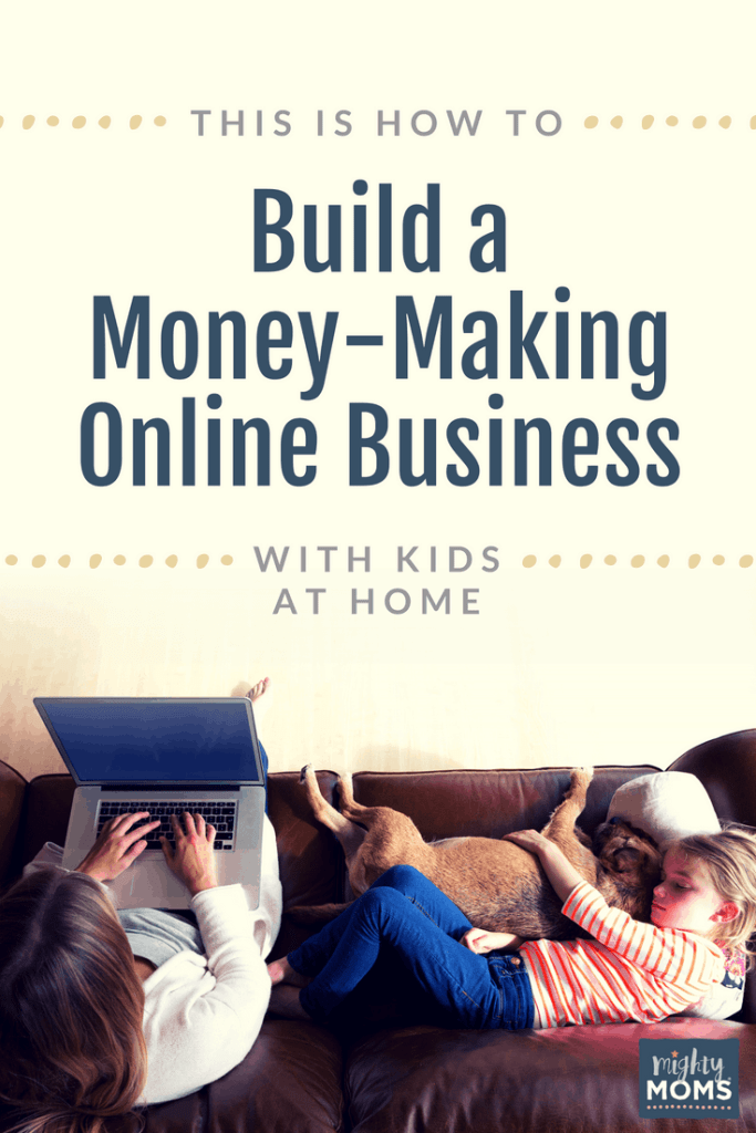 Building a Successful Online Business - MightyMoms.club