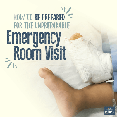 How to Be Prepared for the Unpreparable Emergency Room Visit