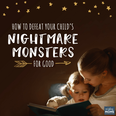 How to Defeat Your Child's Nightmare Monster for Good
