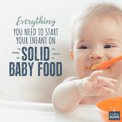 Everything You Need to Start Your Infant on Solid Baby Food