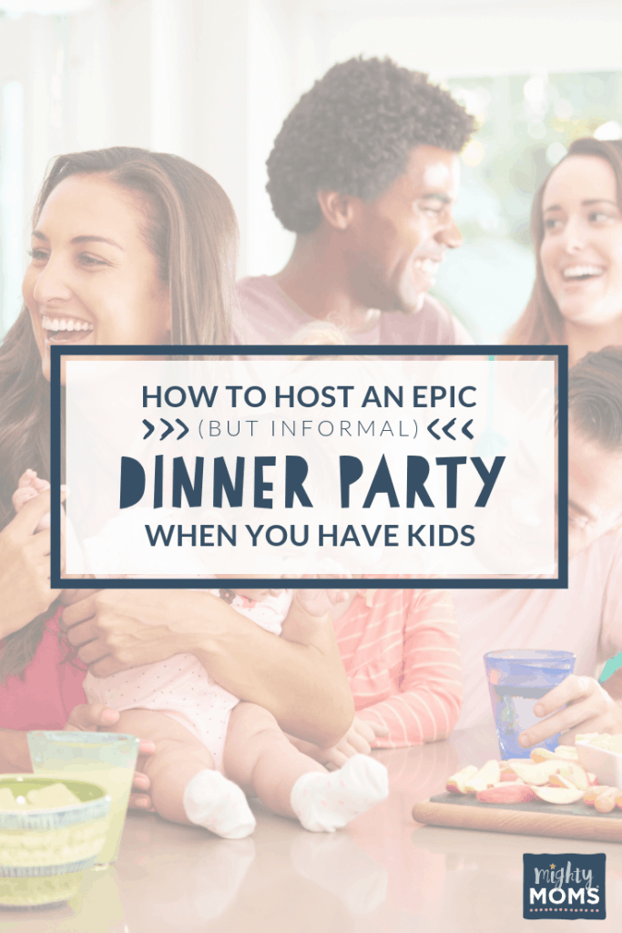 Simple Dinner Party Tips for Families - MightyMoms.club