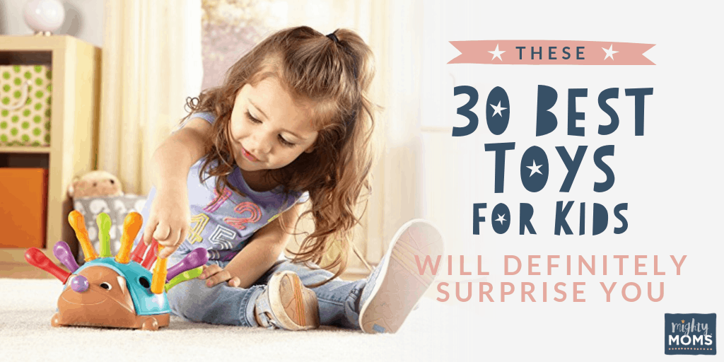 30 Best Toys for Kids - MightyMoms.club