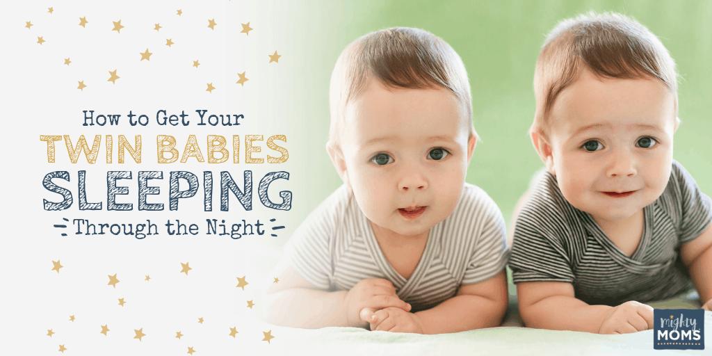 Get Your Twin Babies Sleeping Thru the Night - MightyMoms.club