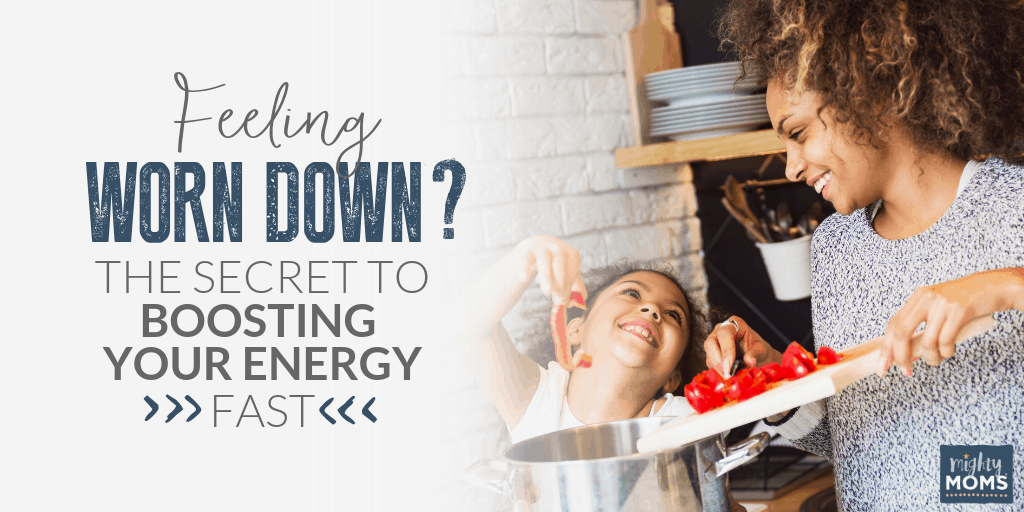 The secret to boosting your energy fast - MightyMoms.club