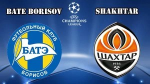 BATE Borisov vs Shakhtar Betting Tips and Preview Match