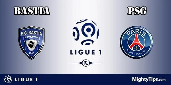 Bastia vs Paris Saint Germain Prediction and Betting Tips