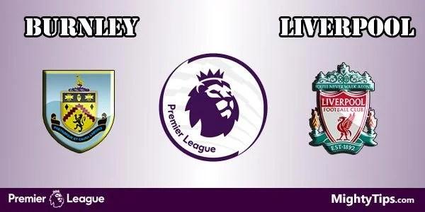 Burnley vs Liverpool Prediction and Betting Tips