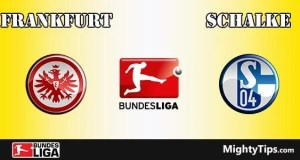 Frankfurt vs Schalke Prediction and Betting Tips