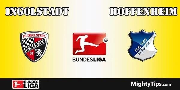 Ingolstadt vs Hoffenheim Prediction and Betting Tips