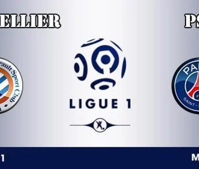 Montpellier Vs Psg Prediction And Betting Tips