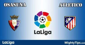 Osasuna vs Atletico Prediction and Betting Tips