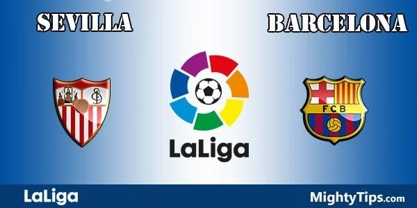 Sevilla vs Barcelona Prediction and Betting Tips