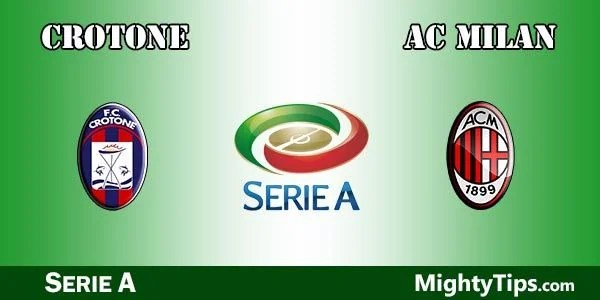 Crotone vs Milan Prediction, Preview and Bet
