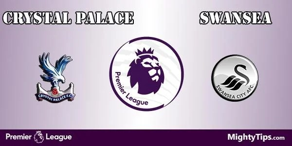 Crystal Palace vs Swansea Prediction, Preview and Bet