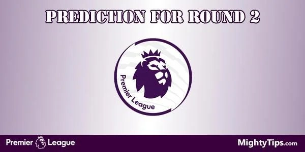 Premier League Predictions and Preview Round 1
