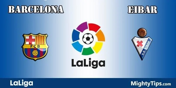 Barcelona vs Eibar Prediction, Preview and Bet