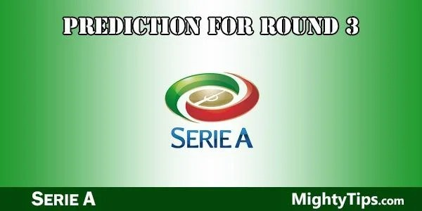 Serie A Predictions and Preview Round 3