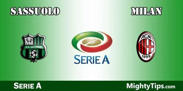 Sassuolo vs Milan Prediction, Preview and Bet