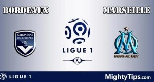 Bordeaux vs Marseille Prediction, Preview and Bet