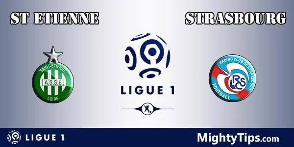 St Etienne vs Strasbourg Prediction, Preview and Bet