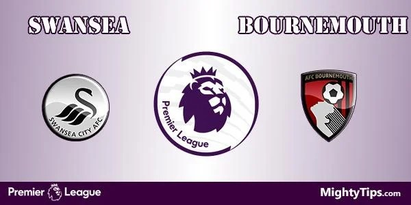 Swansea vs Bournemouth Prediction, Preview and Bet