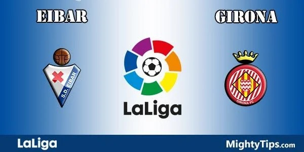 Eibar vs Girona Prediction, Preview and Bet