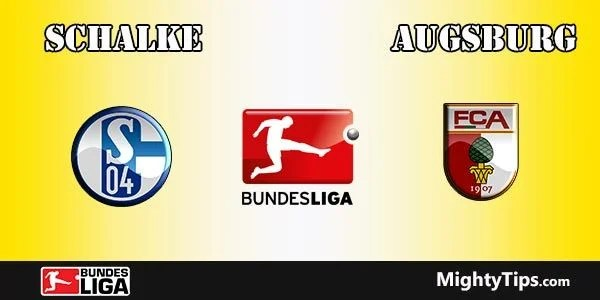 Schalke vs Augsburg Prediction, Preview and Bet