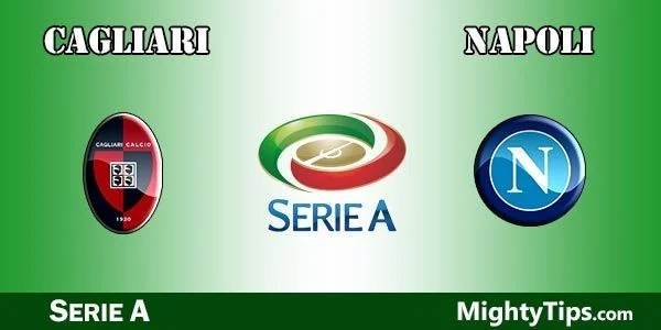 Cagliari vs Napoli Prediction, Betting Tips and Preview