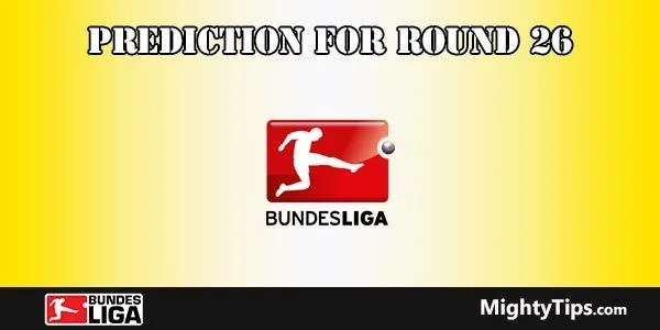 Bundesliga Predictions and Betting Tips Round 26