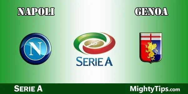 Napoli vs Genoa Prediction, Betting Tips and Preview