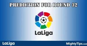 La Liga Predictions and Betting Tips Round 32