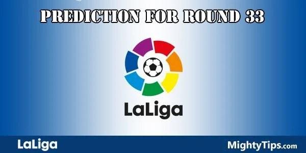 La Liga Predictions and Betting Tips Round 33