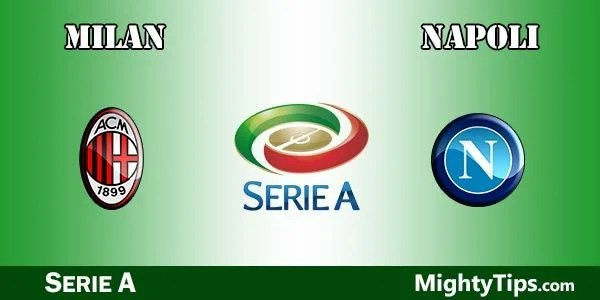 Milan vs Napoli Prediction, Betting Tips and Preview