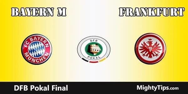 Bayern vs Eintracht Frankfurt Prediction DFB Pokal Final