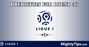Ligue 1 Predictions and Betting Tips Round 36