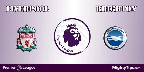 Liverpool vs Brighton Prediction and Betting Tips